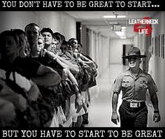 You have to start Military Quotes, Military Pictures, Military Life, Military Humor, Once A Marine, Marine Mom, Marine Corps, Improvise Adapt Overcome, Drill Instructor