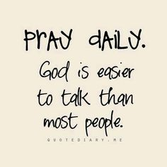 All over the bible God is telling us to pray daily. With the faith that we got. All my brothers and sisters in Jesus. He loves us♡♡ Motivacional Quotes, Faith Quotes, Bible Quotes, Quotes About Prayer, Quotes About Jesus, Praise God Quotes, Wisdom Quotes, Cool Words, Wise Words