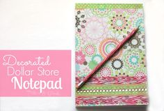 PitterAndGlink: {My Decorated Dollar Store Notepad} #DIYschoolsupply #DIYnotepad #decoratednotepad #dollarstorecraft