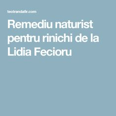 Remediu naturist pentru rinichi de la Lidia Fecioru Good To Know, Health, 2016 Movies, Health Care, Salud