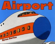 Browse Inside Airport by Byron Barton, Illustrated by Byron Barton