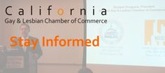 California Gay & Lebian Chamber of Commerce. Stay Informed