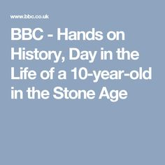 BBC - Hands on History, Day in the Life of a in the Stone Age Stone Age Ks2, Stone Age Animals, Curriculum, Homeschool, Volcanoes, 10 Year Old, Dinosaurs, Colouring, Bbc