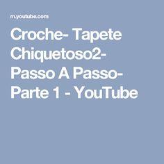 Croche- Tapete Chiquetoso2- Passo A Passo- Parte 1 - YouTube