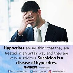 #Hypocrites always think that they are treated in an unfair way and they are very suspicious. Suspicion is a disease of hypocrites. #tv #broadcast en.a9.com.tr #islam #God #quran #Muslim #books #adnanoktar #istanbul #islamicquote #quote #love #Turkey #art #fashion #music #luxury  #photoshoot #photooftheday  #worldwide #london #newyork