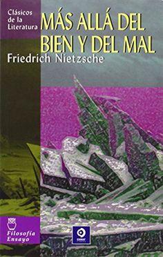 Más allá del bien y del mal (Clásicos de la literatura universal) de Friedrich Nietzsche http://www.amazon.es/dp/8497643550/ref=cm_sw_r_pi_dp_t2ASub1QAV2TJ