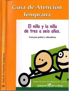 """""""ORIENTA2ANDALUCIA"""": Guía de atención temprana. El niño y la niña de tres a seis años"""
