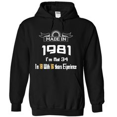 I'm Not 34, I'm 18 With 16 Years Experience T-Shirts, Hoodies. GET IT ==► https://www.sunfrog.com/LifeStyle/Made-In-1981--I-am-not-34-5444-Black-13456214-Hoodie.html?id=41382