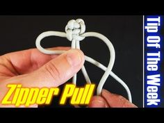 "Easy Paracord Zipper Pull - ""Tip Of The Week"" E26 Tried this one and it works great!!!"
