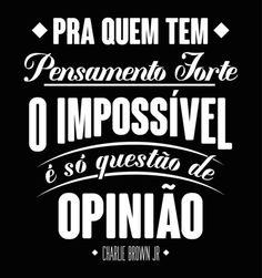 O impossível é só questão de opinião