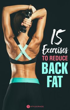 To be specific if you have back fat you are at the risk of diabetes PCOs and infertility.To get rid of back fat you must eat healthy and exercise the back muscles. Here are 15 exercises and a list of foods to eat and avoid to get rid of back fat. Lose Back Fat, Fat To Fit, Lose Belly Fat, Lose Fat, Back Fat Workout, Arm Fat, Back Exercises, Shoulder Exercises, Abdominal Exercises