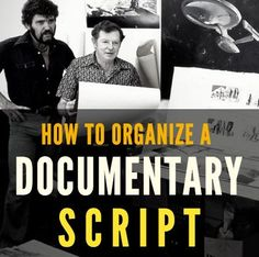 How to organize a documentary script