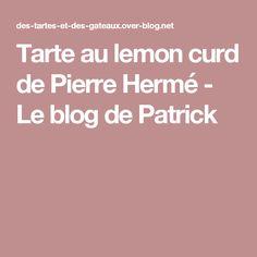 Tarte au lemon curd de Pierre Hermé - Le blog de Patrick