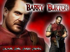 """Barry Burton.    First appearance:  Resident Evil.    Best quotes:  """"You were almost a Jill sandwich!"""" and """"Here's a lockpick.  Maybe YOU, the Master of Unlocking, could use it.""""  Later betrays his whole squad, but they forgive him because HE'S BARRY BURTON."""