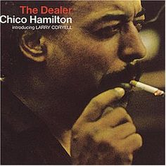 The Freewheelin' Groover: Chico Hamilton - The Dealer