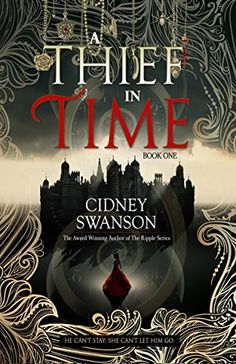 A Thief in Time (The Thief in Time Series) by Cidney Swanson romance novels books lisa kleypas Action Adventure ebook hardcover series teen love story Romance Authors, Romance Books, Ya Books, Books To Read, Free Books, Beautiful Book Covers, Book Suggestions, Books For Teens, Fantasy Books