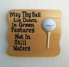 Golf Plaque Funny Sign for Golfers May Thy Ball Lie Down In Green Pastures on Etsy, $8.50