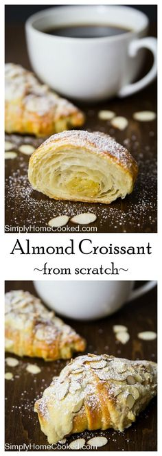 These buttery and flaky almond croissants are made from scratch, including the almond paste inside each pastry.
