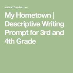 My Hometown | Descriptive Writing Prompt for 3rd and 4th Grade