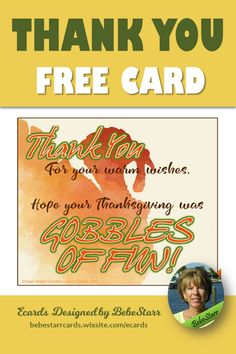 """Hope your Thanksgiving was gobbles of fun!"" Send a Thanksgiving thank you with a free ecard. 
