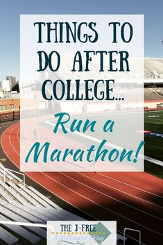 Things to do After College: Run a Marathon - The J-Free Life Advice, Career Advice, After College, Study Quotes, Prep School, Marathon Running, College Hacks, Test Prep, The Real World