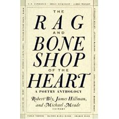 The Rag and Bone Shop of the Heart: A Poetry Anthology - one of my favorite go to books for inspiration and reflection.