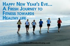 Happy New Year's Eve...A fresh journey to fitness towards healthy life. The Fresh Start Thailand Fitness Boot Camp is dedicated to our loved ones, members, viewers and our friends....