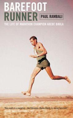 Abebe Bikila ... won the Olympic marathon barefoot!      http://www.invisibleshoe.com