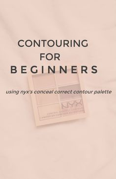 Contouring for beginners + a review of Nyx's Conceal Correct Contour palette