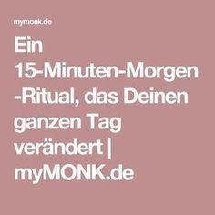 Ein 15-Minuten-Morgen-Ritual, das Deinen ganzen Tag verändert | myMONK.de