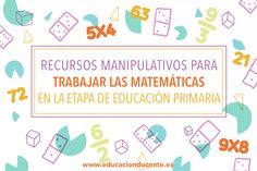 Recursos manipulativos para trabajar las matemáticas en la etapa de Educación Primaria
