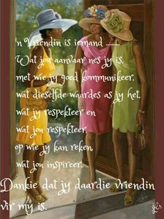 Friend Friendship, Friendship Quotes, Afrikaanse Quotes, Well Said Quotes, Sister Love, Day Wishes, Strong Quotes, Positive Thoughts, Happy Quotes