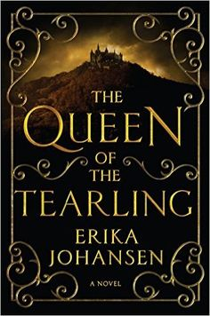 The Queen of the Tearling: A Novel (Queen of the Tearling, The): Erika Johansen: 9780062290366: Amazon.com: Books