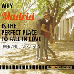 Why Madrid is the Perfect Place to Fall in Love