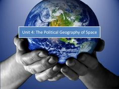 AP Human Geography: Unit 4 - Political Geography