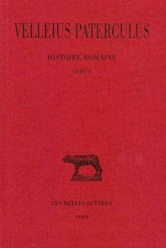 Source: Velleius Paterculus (0019 - 0031) Histoire romaine. Tome II: Livre II Ebooks, Movie Posters, Auguste, Budget, Punic Wars, Roman History, Books Online, Playlists, Books To Read