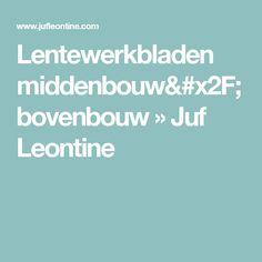 Lentewerkbladen middenbouw/bovenbouw » Juf Leontine