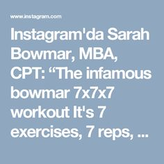 """Instagram'da Sarah Bowmar, MBA, CPT: """"The infamous bowmar 7x7x7 workout It's 7 exercises, 7 reps, 7 rounds I change this everytime I do it. Tonight's shoulder workout…"""""""