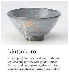 Kintsugi o kintsukuroi - beatiful word