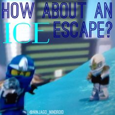 """Instead of a fire escape, how about and ice excape!"" -Zane.    awesome quote."