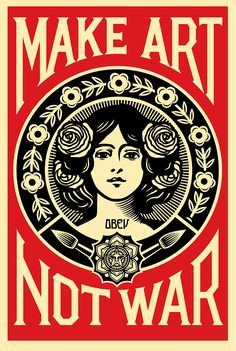 "Shepard Fairey -  ""MAKE ART NOT WAR OFFSET"" Offset Lithograph 24 x 36 inches Edition of Open June 2, 2015"