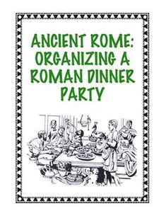 Planning a Roman dinner party - for Latin 2 class