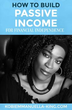 How to build passive income for financial independence: http://www.financialsamurai.com/how-to-build-passive-income-for-financial-independence/