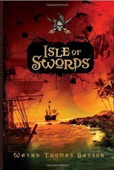 Isle of Swords (Pirate Adventures) by Wayne Thomas Batson