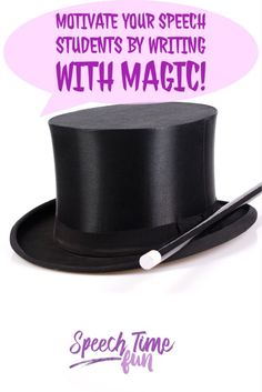 Keep Speech Students Motivated by Writing with Magic!