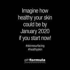 It's the right time to start! Skin Resurfacing, Glowing Skin, Healthy Skin, Ph, Skincare, Cards Against Humanity, Writing, Quotes, Drawing Rooms