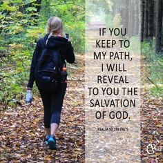 If you keep to my path, I will reveal to you the salvation of God. - Psalm 50:23B #NLT #Bible