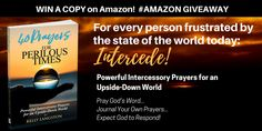 Win a copy of #40Prayers for Perilous Times: Pray God's Word. Journal Your Prayers. Expect a Response! A prayer warrior's handbook for today's difficult times.   https://giveaway.amazon.com/p/b4d70fc5eaef8b7c?utm_content=bufferfb6b6&utm_medium=social&utm_source=pinterest.com&utm_campaign=buffer    #AmazonGiveaway