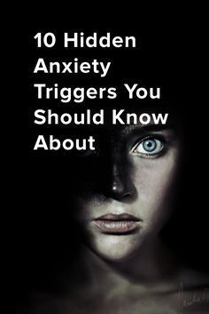 10 Hidden Anxiety Triggers You Should Know About …
