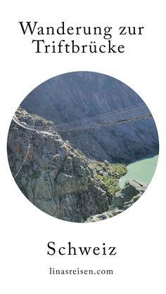 Die Triftbrücke ist ein Wanderhighlight im Gadmertal. Ein absolutes Muss für Wanderer im Berner Oberland. Die Hängebrücke in der Schweiz ist 170 Meter lang und in 100 Meter Höh Explore, Hiking, Traveling